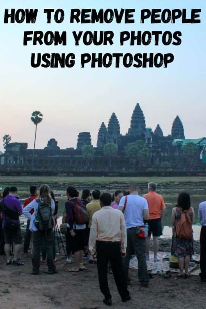 How to Remove People From Your Travel Photos Using Photoshop