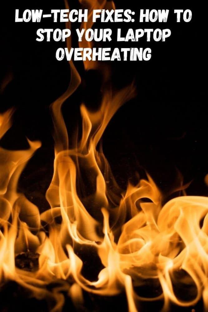 Low-Tech Fixes: How to Stop Your Laptop Overheating