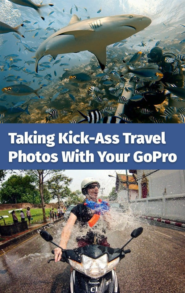 Detailed guide on taking kick-ass travel photos with your GoPro