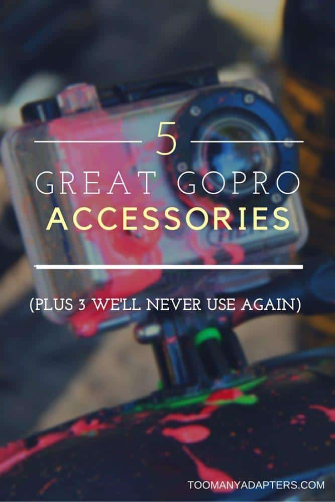 5 Great GoPro Accessories, Plus 3 We'll Never Use Again