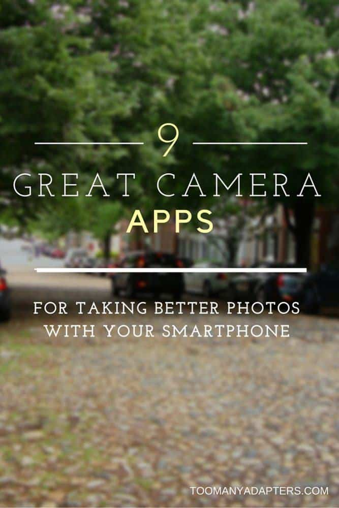 9 Great Camera Apps For Taking Better Photos With Your Smartphone