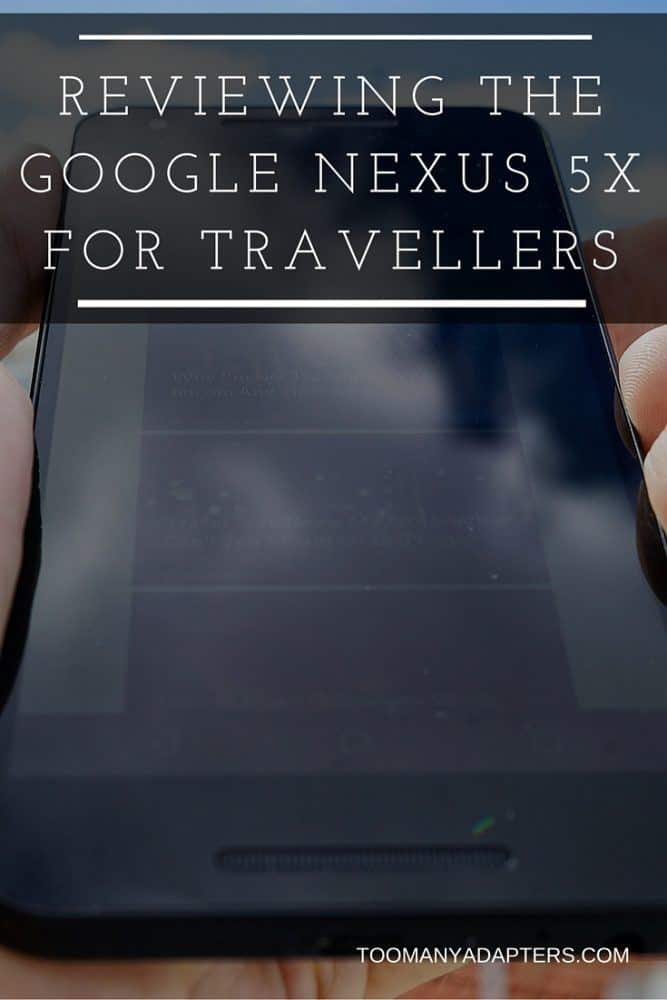 Reviewing the Google Nexus 5x for Travelers