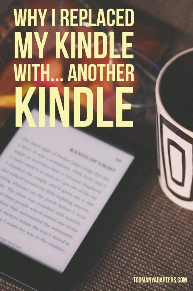Why I Replaced My Kindle With… Another Kindle