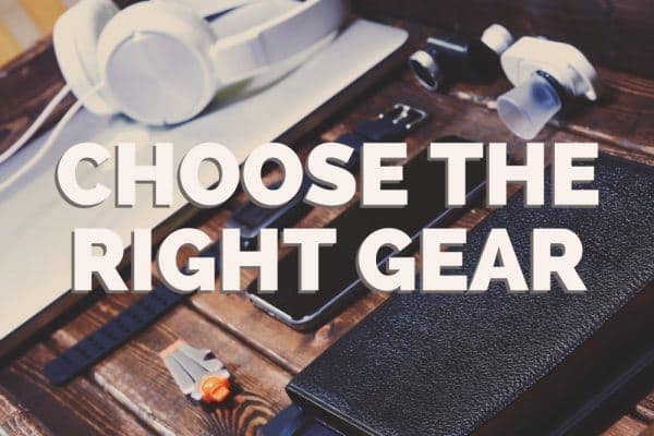 Choose the Right Gear