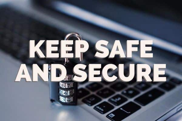 Keep Safe and Secure