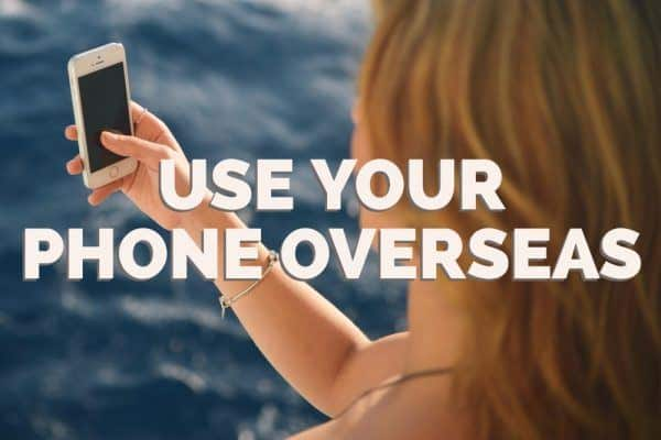 Use Your Phone Overseas