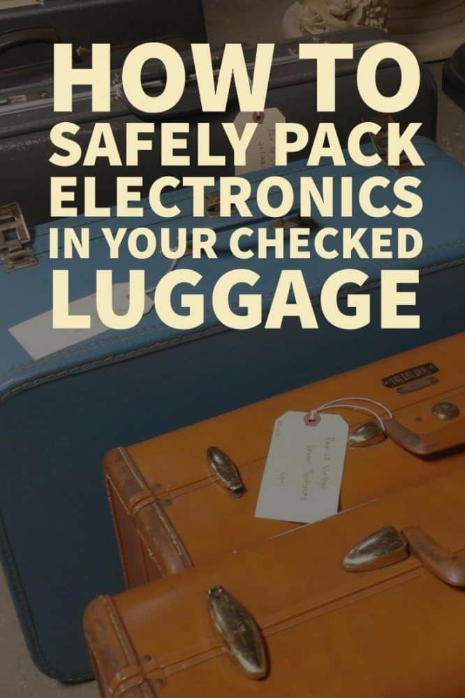 How To Safely Pack Electronics in Your Checked Luggage