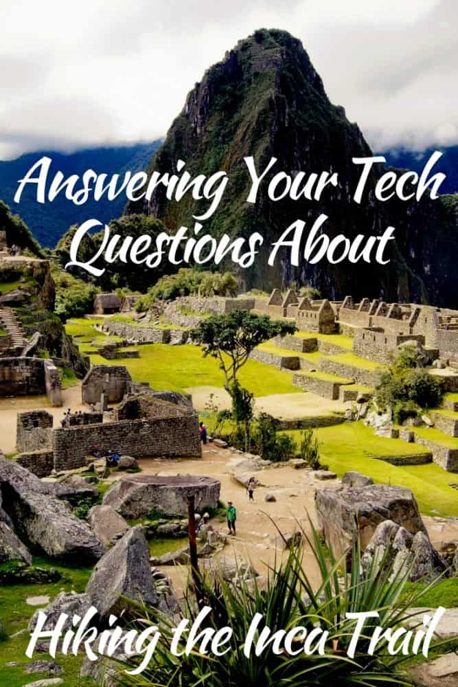 Answering Your Tech Questions About Hiking the Inca Trail