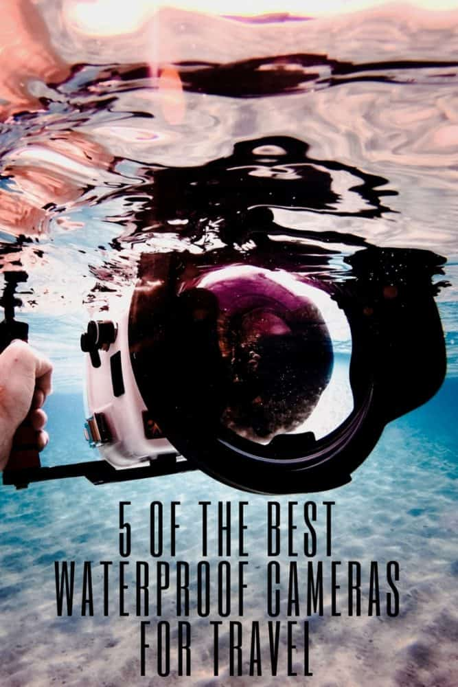 5 of the Best Waterproof Cameras for Travel