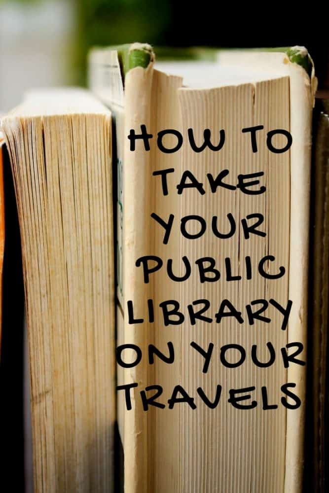 How to Take Your Public Library on Your Travels