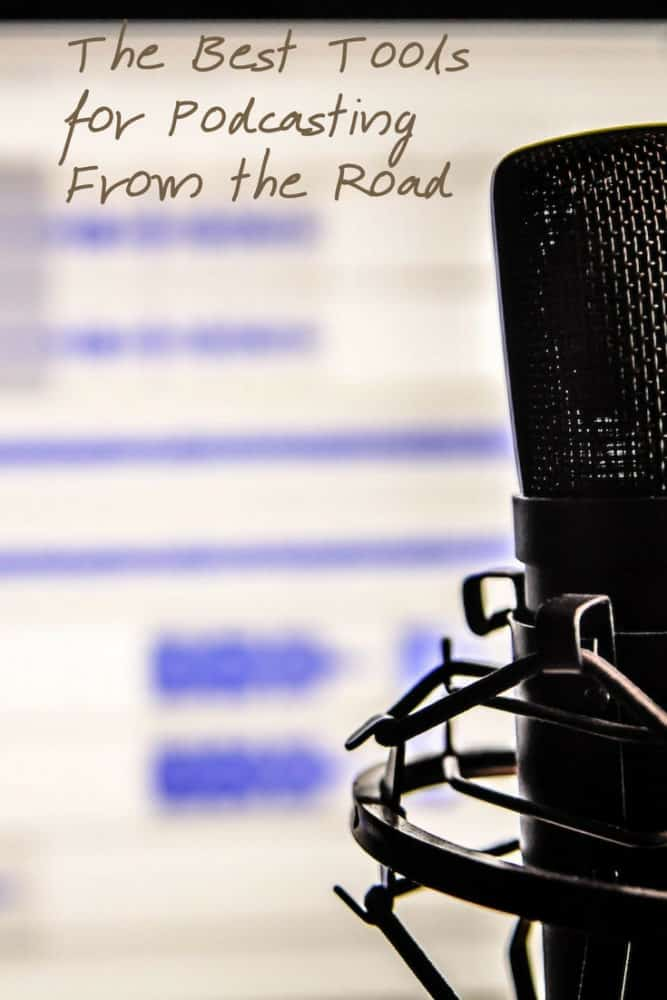 The Best Tools for Podcasting from the Road