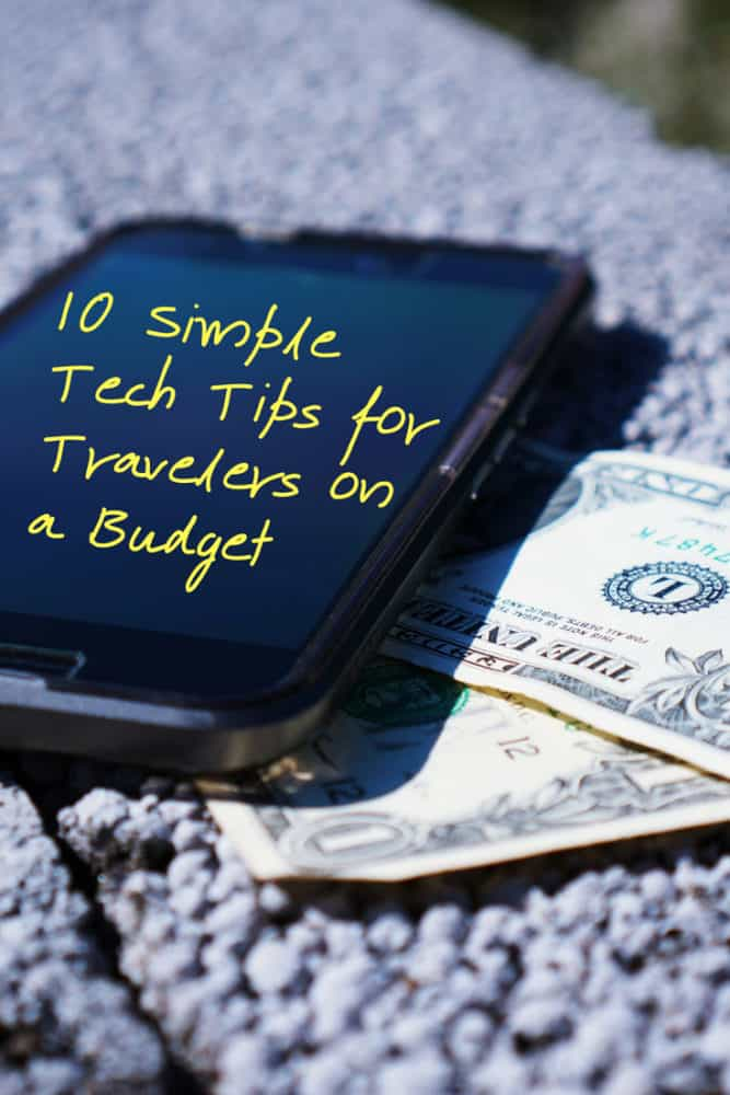 10 Tech Tips for Travelers on a Budget