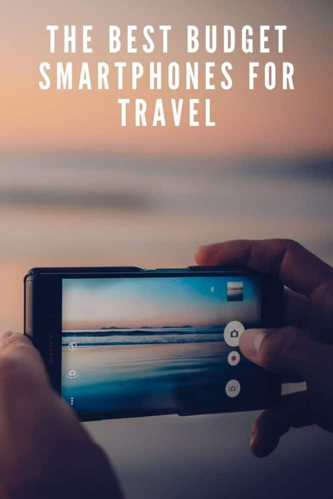 The Best Budget Smartphones for Travel