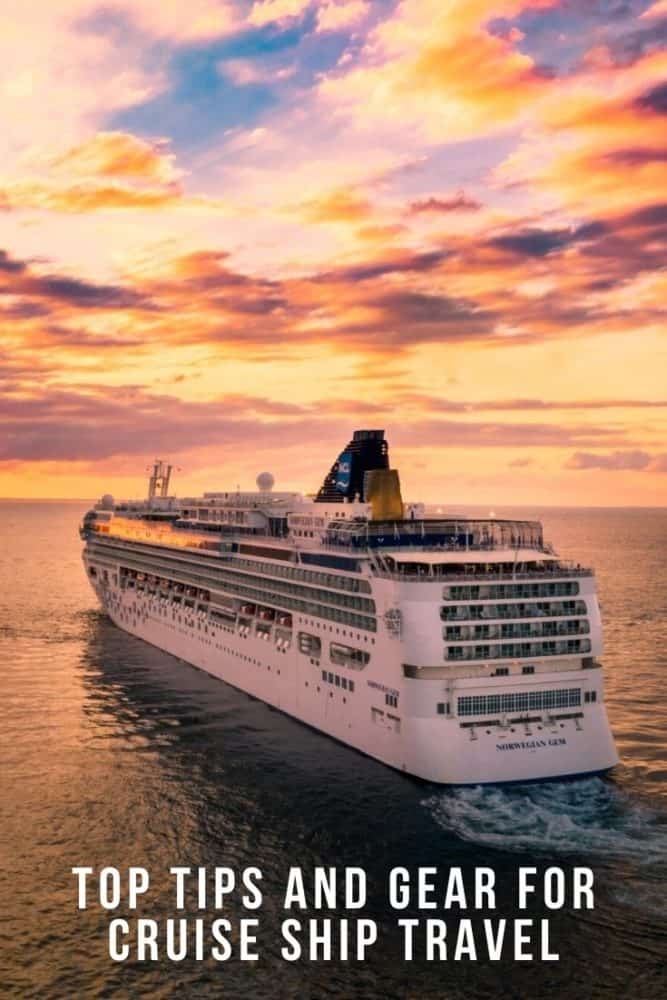 Top tips and gear for cruise ship travel