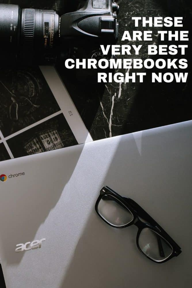 These are the Very Best Chromebooks Right Now