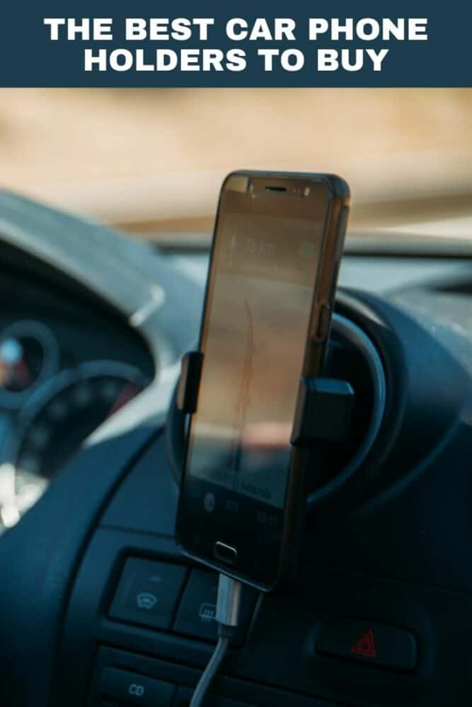 The best car phone holders to buy