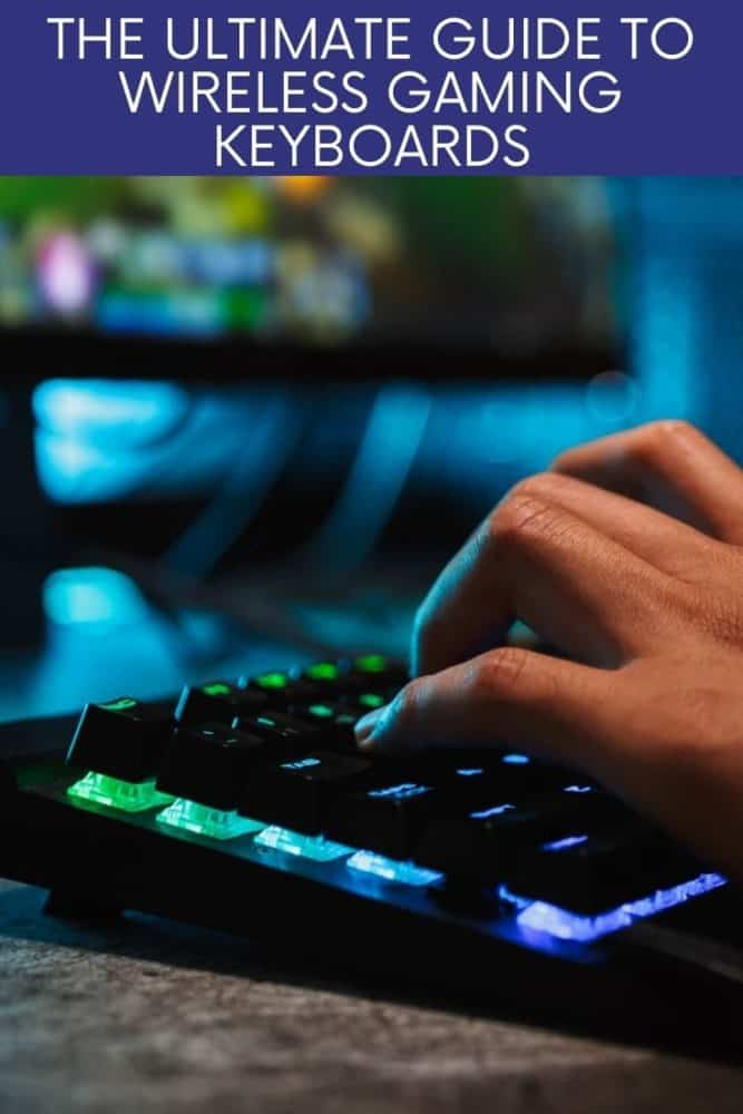 """Close-up of hand on gaming keyboard, with text above reading """"The Ultimate Guide to Wireless Gaming Keyboards"""""""
